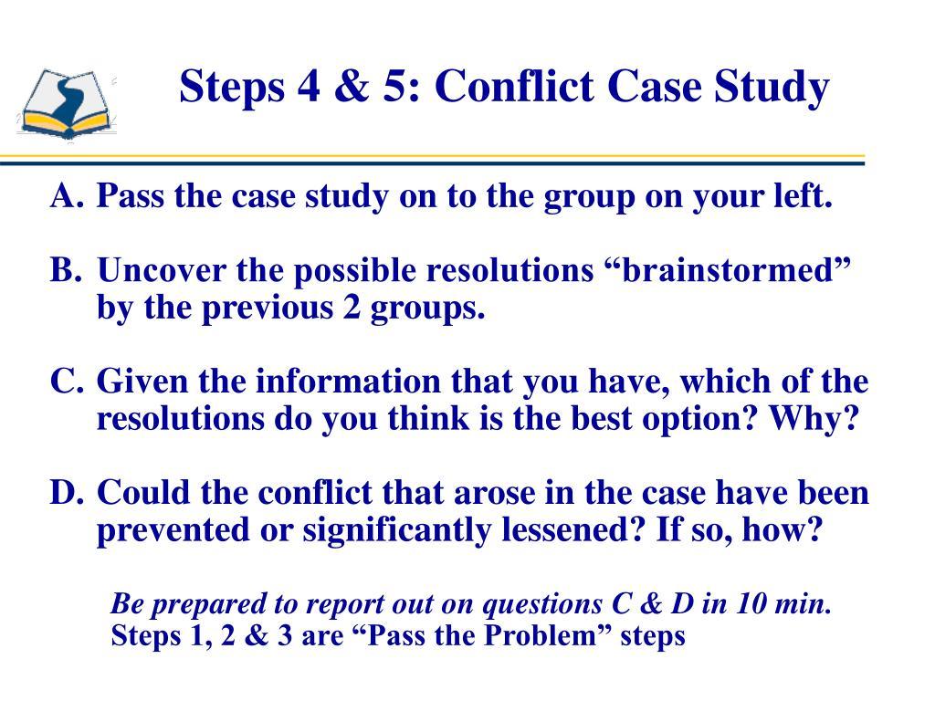 Steps 4 & 5: Conflict Case Study