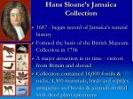 hans sloane s jamaica collection