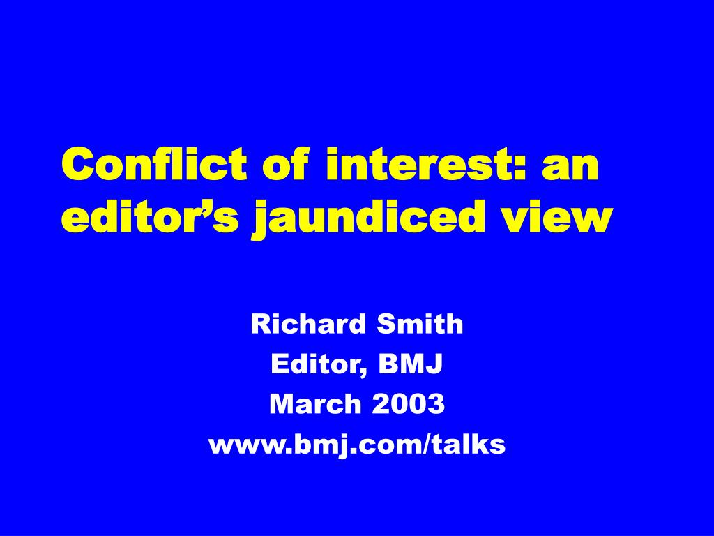 conflict of interest an editor s jaundiced view l.