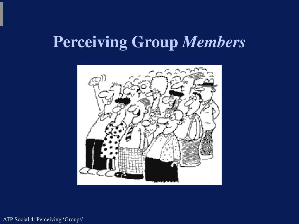 perceiving group members l.