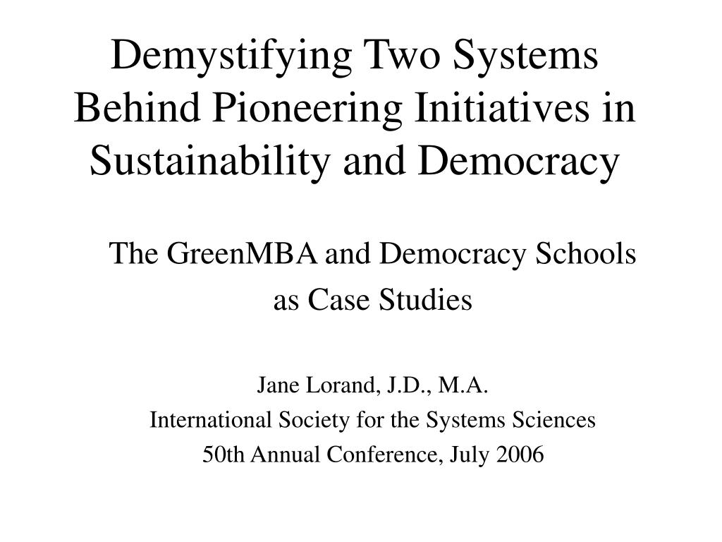 demystifying two systems behind pioneering initiatives in sustainability and democracy l.