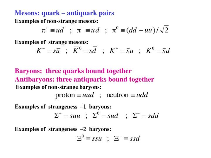 Mesons: quark – antiquark pairs