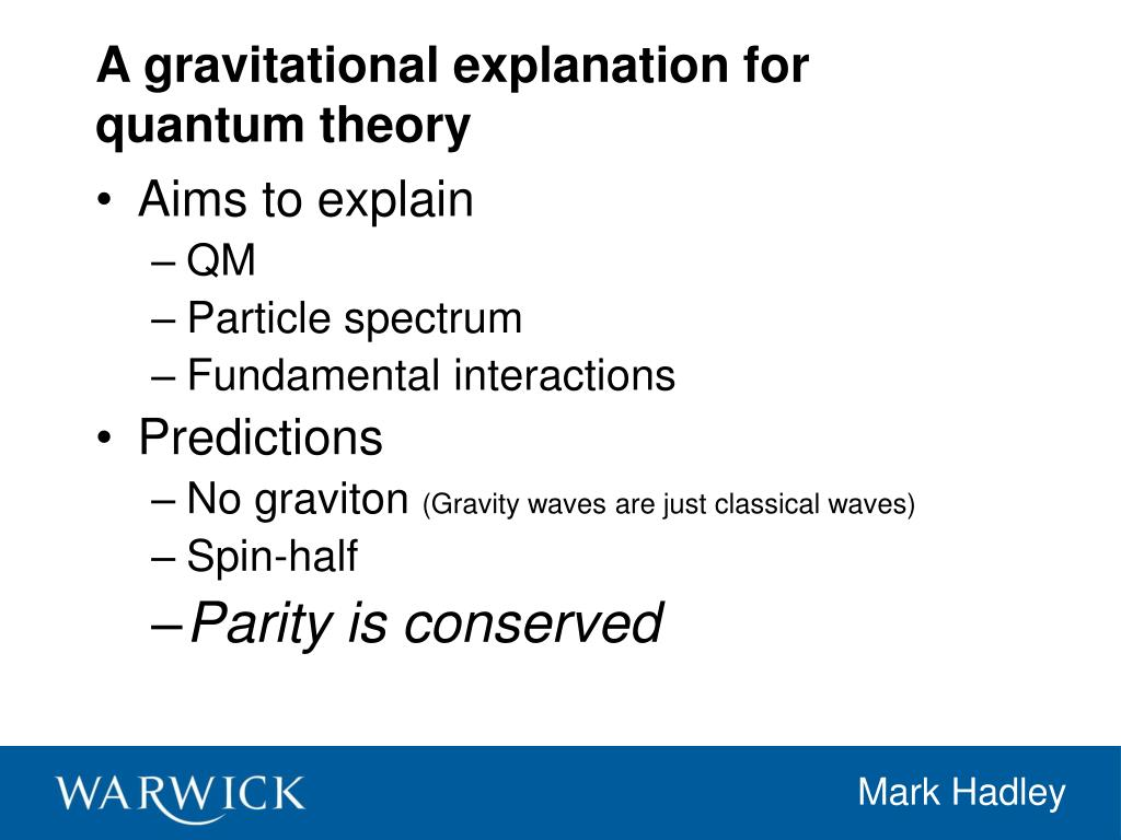 A gravitational explanation for quantum theory