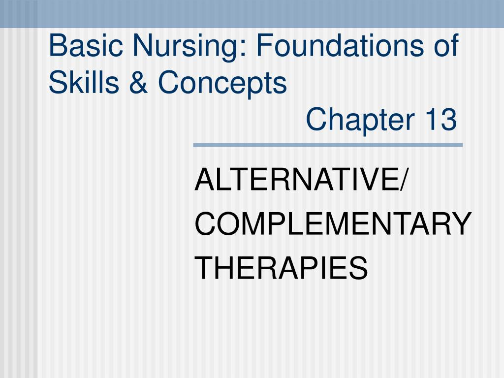 basic nursing foundations of skills concepts chapter 13 l.