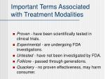 important terms associated with treatment modalities