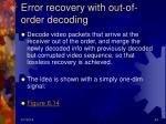error recovery with out of order decoding