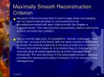 maximally smooth reconstruction criterion