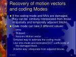 recovery of motion vectors and coding modes