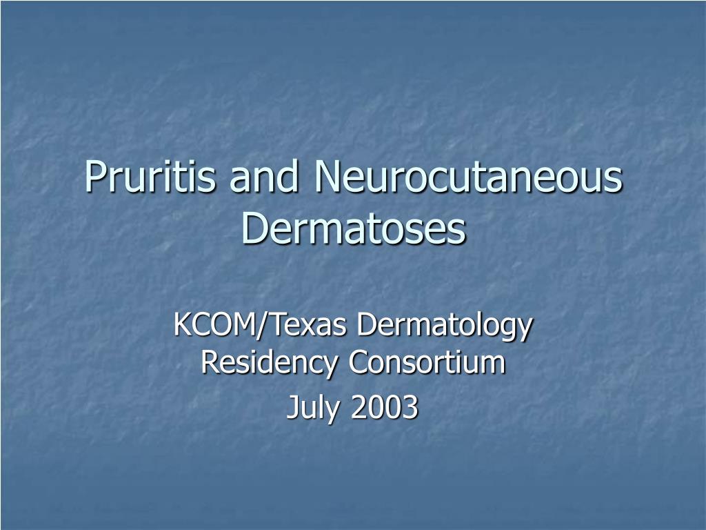 pruritis and neurocutaneous dermatoses l.