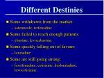 different destinies