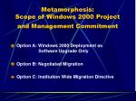 metamorphosis scope of windows 2000 project and management commitment