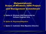 metamorphosis scope of windows 2000 project and management commitment30