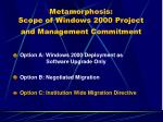 metamorphosis scope of windows 2000 project and management commitment37