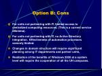 option b cons
