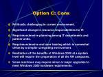 option c cons