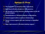 option c pros