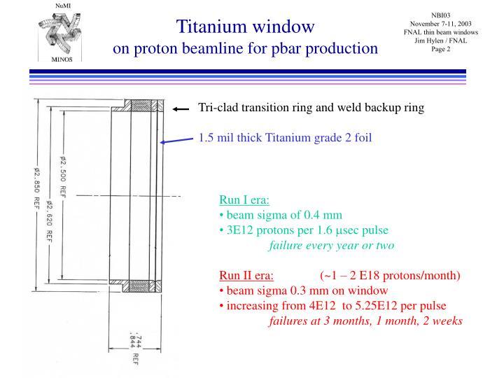 Titanium window on proton beamline for pbar production