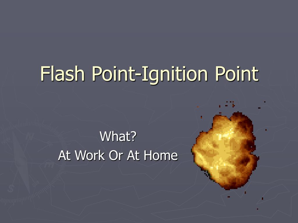flash point ignition point l.