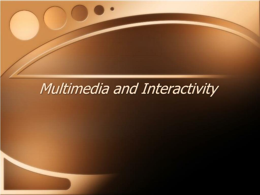 multimedia and interactivity l.