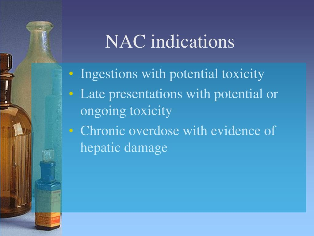 NAC indications