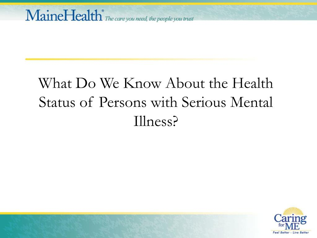 What Do We Know About the Health Status of Persons with Serious Mental Illness?
