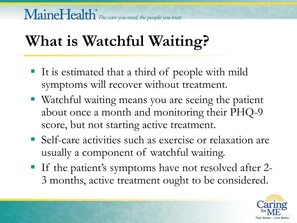 What is Watchful Waiting?