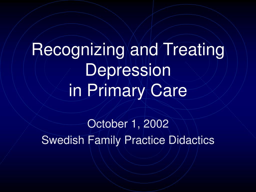 recognizing and treating depression in primary care l.