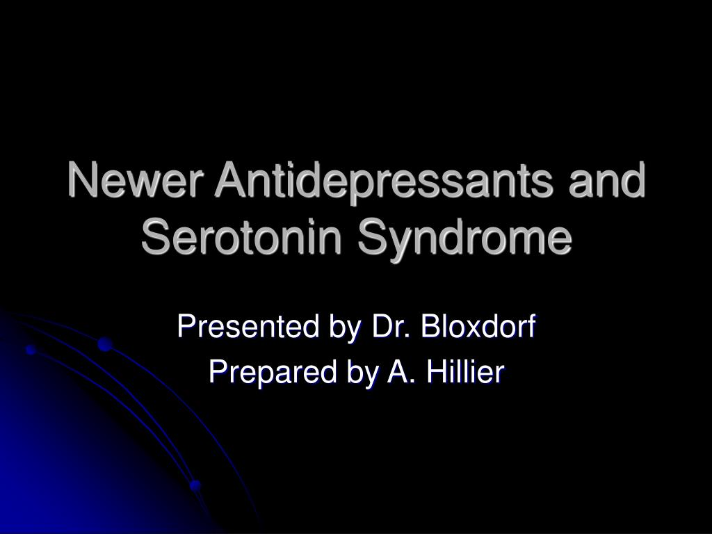 newer antidepressants and serotonin syndrome l.