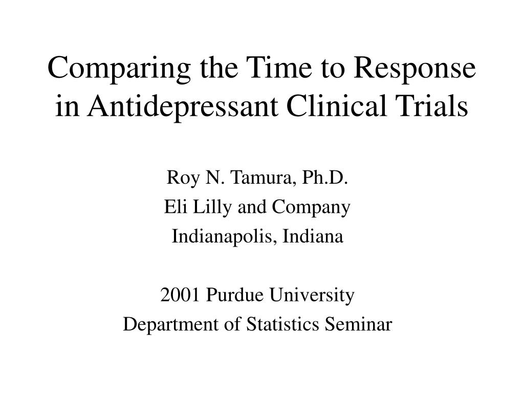 comparing the time to response in antidepressant clinical trials l.