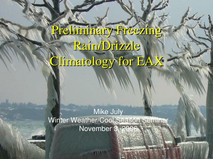Preliminary freezing rain drizzle climatology for eax