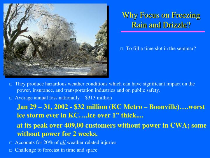 Why focus on freezing rain and drizzle