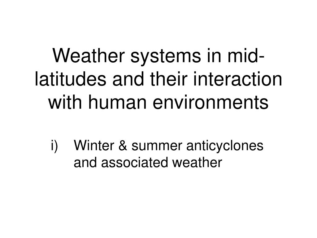 weather systems in mid latitudes and their interaction with human environments l.