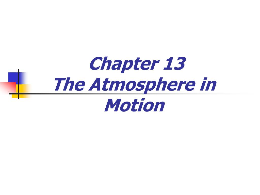 chapter 13 the atmosphere in motion l.