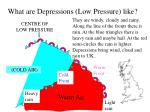what are depressions low pressure like