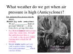 what weather do we get when air pressure is high anticyclone