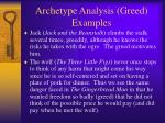 archetype analysis greed examples