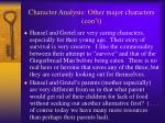 character analysis other major characters con t