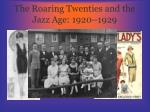 the roaring twenties and the jazz age 1920 1929