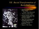 vii racial transformation of basketball cont