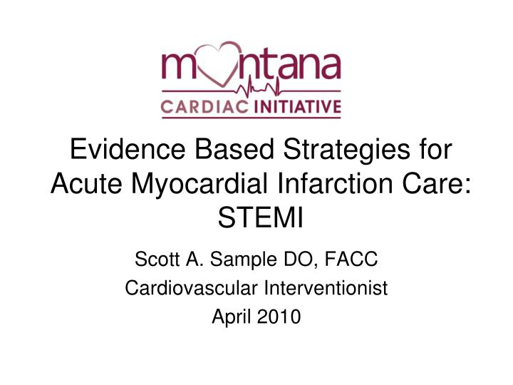 Evidence based strategies for acute myocardial infarction care stemi