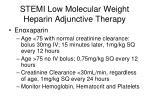 stemi low molecular weight heparin adjunctive therapy