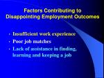 factors contributing to disappointing employment outcomes