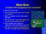 meet bob a student still struggling to be successful