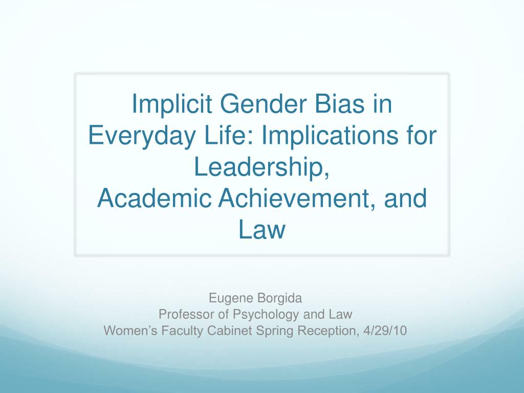 implicit gender bias in everyday life implications for leadership academic achievement and law l.