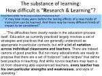 the substance of learning how difficult is r esearch l earning