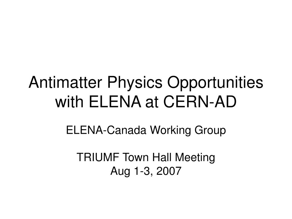 antimatter physics opportunities with elena at cern ad l.