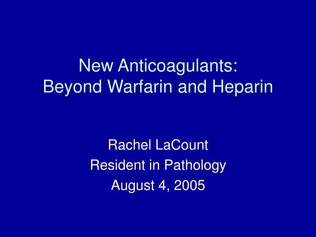 new anticoagulants beyond warfarin and heparin l.