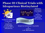 phase iii clinical trials with idraparinux biotinylated