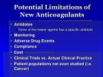 potential limitations of new anticoagulants