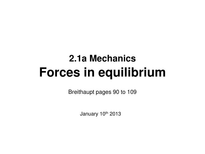 2 1a mechanics forces in equilibrium